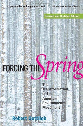 Forcing the Spring The Transformation of the American Environmental Movement 2nd 2005 (Revised) edition cover