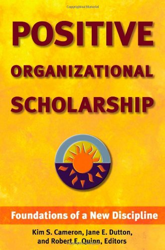 Positive Organizational Scholarship Foundations of a New Discipline  2003 9781576752326 Front Cover