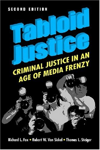 Tabloid Justice Criminal Justice in an Age of Media Frenzy 2nd 2007 edition cover