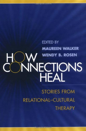 How Connections Heal Stories from Relational-Cultural Therapy  2004 edition cover
