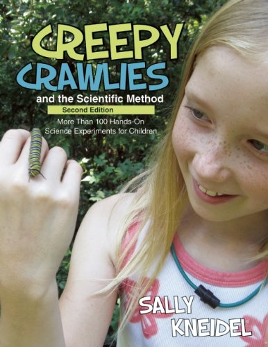 Creepy Crawlies and the Scientific Method More Than 100 Hands-On Science Experiments for Children 2nd 2015 edition cover