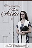 Remembering Miss Addie  N/A 9781938514326 Front Cover