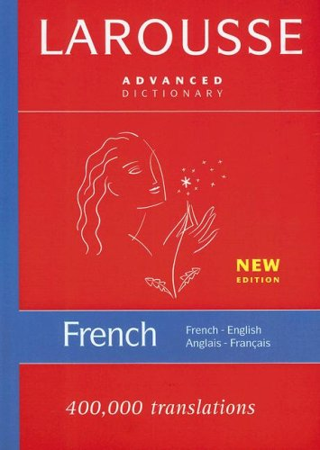Larousse Advanced Dictionary French-English/English-French  2007 edition cover