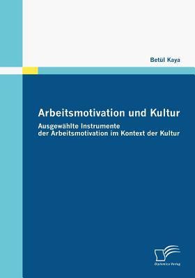 Arbeitsmotivation und Kultur   2009 9783836670326 Front Cover