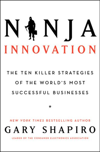 Ninja Innovation The Ten Killer Strategies of the World's Most Successful Businesses  2013 9780062242327 Front Cover