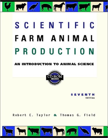 Scientific Farm Animal Production An Introduction to Animal Science 7th 2001 9780130200327 Front Cover
