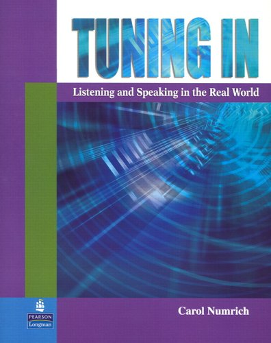 Tuning In Listening and Speaking in the Real World  2006 9780131919327 Front Cover