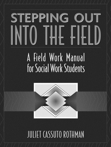 Stepping Out into the Field A Field Work Manual for Social Work Students  2000 edition cover