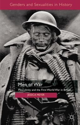 Men of War Masculinity and the First World War in Britain  2009 edition cover