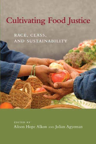 Cultivating Food Justice Race, Class, and Sustainability  2011 edition cover