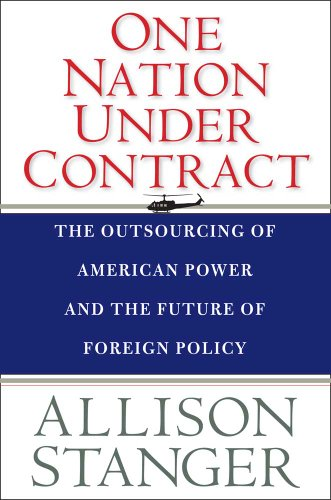 One Nation under Contract The Outsourcing of American Power and the Future of Foreign Policy  2011 edition cover