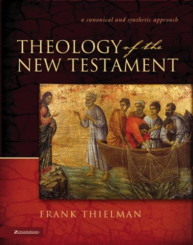 Theology of the New Testament A Canonical and Synthetic Approach  2005 edition cover