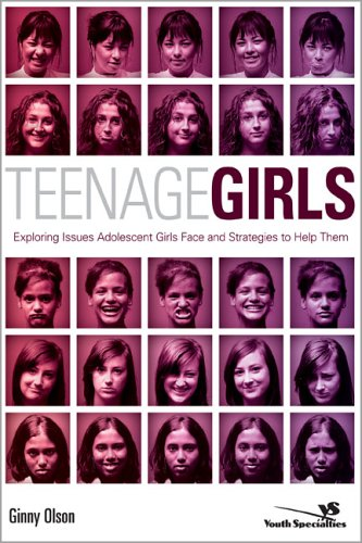 Teenage Girls Exploring Issues Adolescent Girls Face and Strategies to Help Them  2006 edition cover