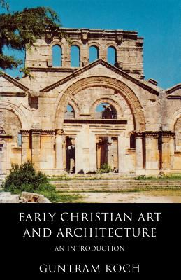 Early Christian Art and Architecture An Introduction  1996 9780334026327 Front Cover