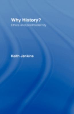 Why History? Ethics and Postmodernity  1999 edition cover