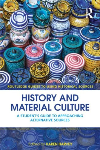 History and Material Culture A Student's Guide to Approaching Alternative Sources  2009 edition cover
