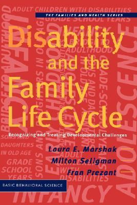 Disability and the Family Life Cycle Recognizing and Treating Developmental Challenges  1999 (Revised) edition cover