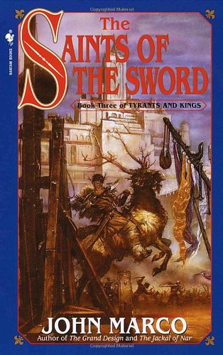 Saints of the Sword Book Three of Tyrants and Kings N/A 9780553580327 Front Cover