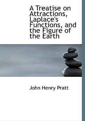 A Treatise on Attractions, Laplace's Functions, and the Figure of the Earth:   2008 edition cover