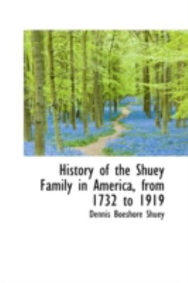 History of the Shuey Family in America, from 1732 to 1919:   2008 edition cover