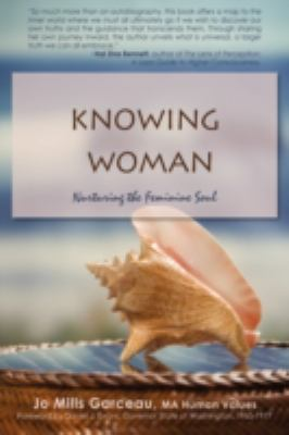 Knowing Woman: Nurturing the Feminine Soul  2008 edition cover