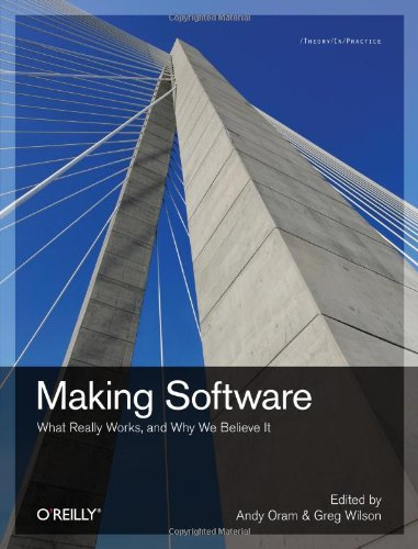 Making Software What Really Works, and Why We Believe It  2010 9780596808327 Front Cover