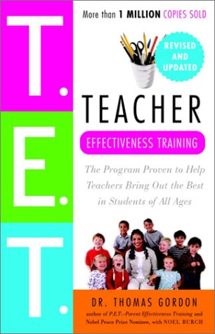 Teacher Effectiveness Training The Program Proven to Help Teachers Bring Out the Best in Students of All Ages  2003 edition cover