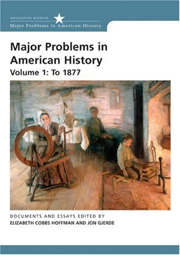 Major Problems in American History to 1877  2nd 2007 9780618678327 Front Cover