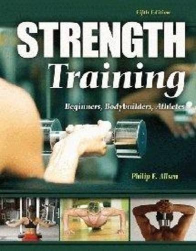 Strength Training Beginners, Body Builders, Athletes 5th (Revised) 9780757559327 Front Cover