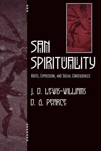 San Spirituality Roots, Expression, and Social Consequences  2004 9780759104327 Front Cover
