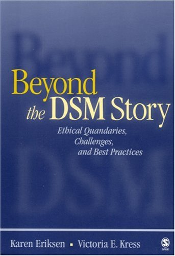Beyond the DSM Story Ethical Quandaries, Challenges, and Best Practices  2005 edition cover