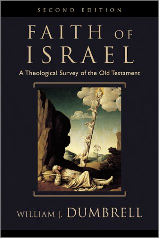 Faith of Israel A Theological Survey of the Old Testament 2nd 2002 (Revised) edition cover
