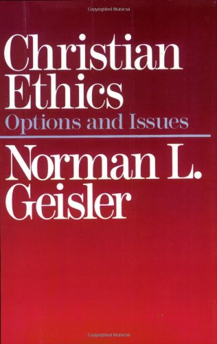 Christian Ethics Options and Issues Reprint  edition cover