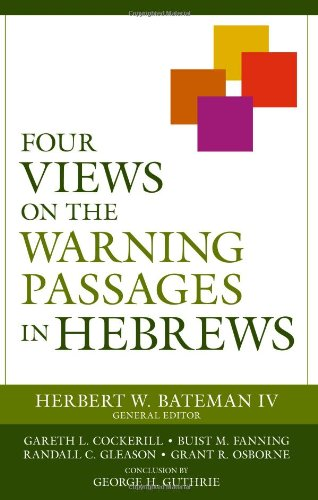 Four Views on the Warning Passages in Hebrews   2007 edition cover