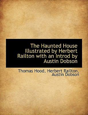 Haunted House Illustrated by Herbert Railton with an Introd by Austin Dobson N/A 9781113750327 Front Cover