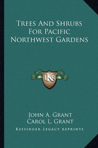 Trees and Shrubs for Pacific Northwest Gardens  N/A 9781163825327 Front Cover
