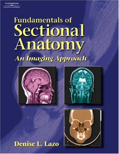 Fundamentals of Sectional Anatomy An Imaging Approach  2005 (Workbook) 9781401879327 Front Cover