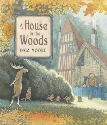 House in the Woods   2011 9781406324327 Front Cover