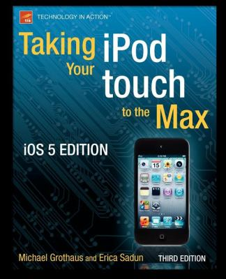Taking Your iPod Touch to the Max  3rd 9781430237327 Front Cover