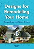 Designs for Remodeling Your Home Bumps, Bays, Additions and More N/A edition cover
