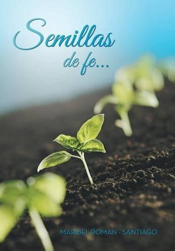 Semillas De Fe...  2013 9781490819327 Front Cover