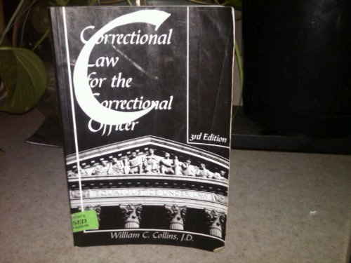 Correctional Law for the Correctional Officer 3rd 2001 9781569911327 Front Cover