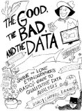 Good, the Bad, and the Data Shane the Lone Ethnographer's Basic Guide to Qualitative Data Analysis  2013 edition cover