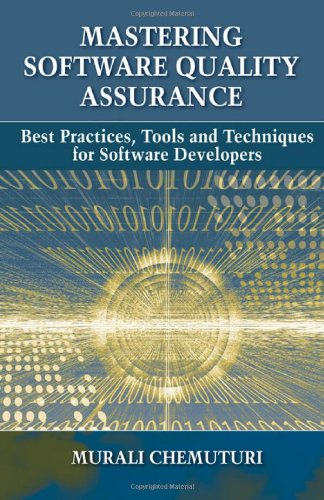 Mastering Software Quality Assurance Best Practices, Tools and Technique for Software Developers  2010 9781604270327 Front Cover
