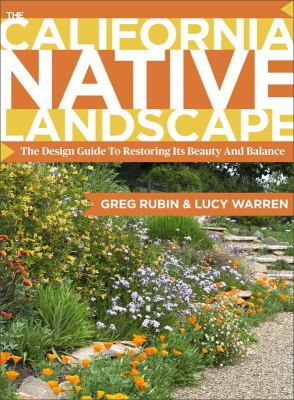 California Native Landscape The Homeowner's Design Guide to Restoring Its Beauty and Balance  2012 edition cover
