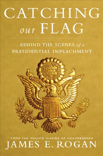 Catching Our Flag Behind the Scenes of a Presidential Impeachment N/A 9781935071327 Front Cover