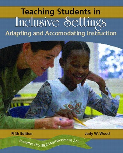 Teaching Students in Inclusive Settings Adapting and Accommodating Instruction 5th 2006 9780131181328 Front Cover