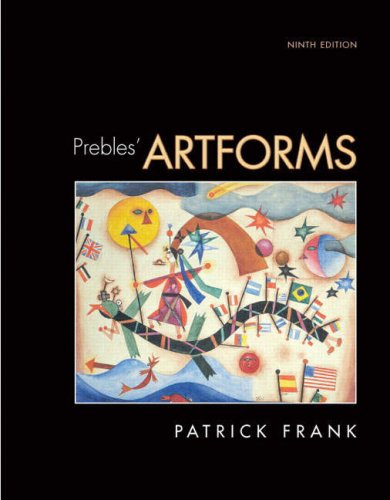 Prebles' Artforms An Introduction to the Visual Arts 9th 2009 edition cover