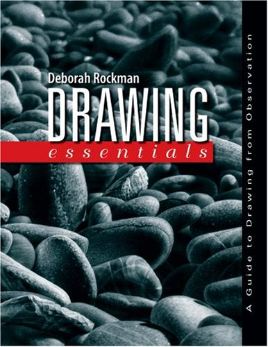 Drawing Essentials A Guide to Drawing from Observation  2009 edition cover