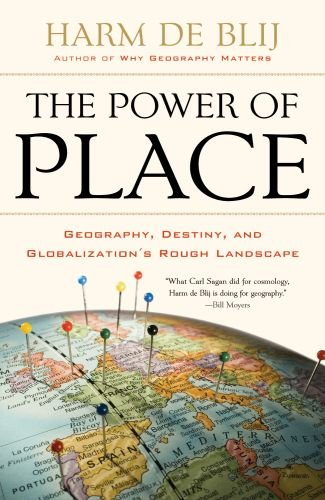Power of Place Geography, Destiny, and Globalization's Rough Landscape  2011 edition cover